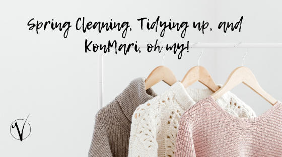 Spring Cleaning, Tidying Up, KonMari